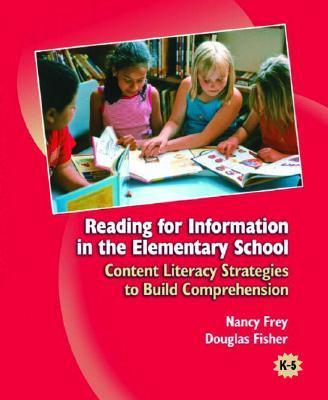 Reading For Information In Elementary School By Frey, Nancy/ Fisher, Douglas
