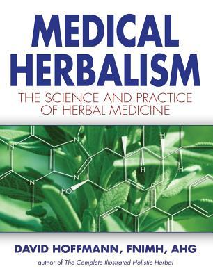 Medical Herbalism By Hoffmann, David